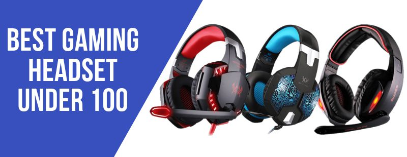 Best Gaming Headset Under 100 of 2021 – Reviewed