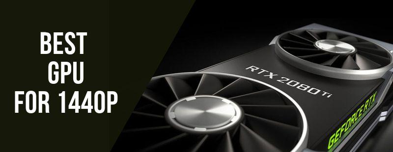Best GPU for 1440p