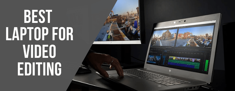 The Top 10 Best Laptop For Video Editing 2020 – Reviewed