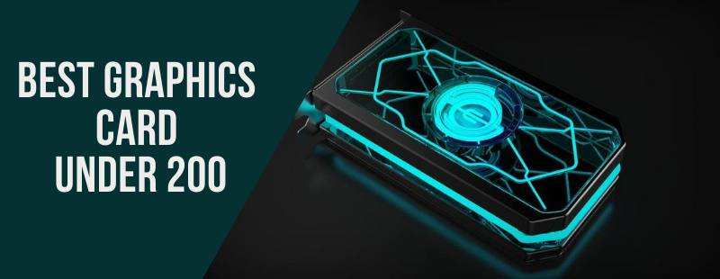 Best Graphics Card Under 200 of 2021 | Top Selling $200 GPUs