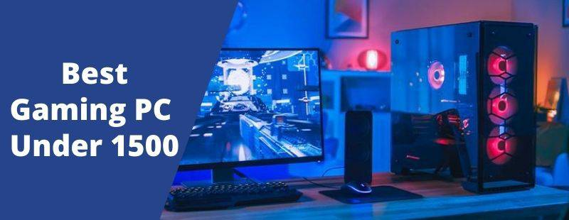 Best Gaming PC Under 1500 2022 I Pre-Built $1500 PC For Gaming